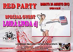RED PARTY  SPECIAL GUEST LOIRA LINDA dj